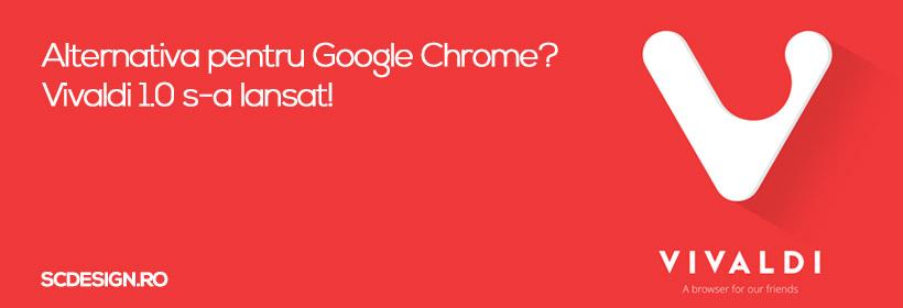 Alternativa pentru Google Chrome? Vivaldi 1.0 s-a lansat!